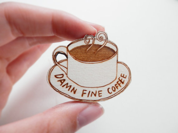 Twin Peaks 'Damn fine coffee' brooch, £8, Kate's Little Store on Etsy